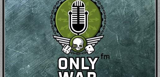 OnlyWar FM. Выпуск 25